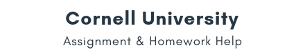 Cornell University Assignment & Homework Help